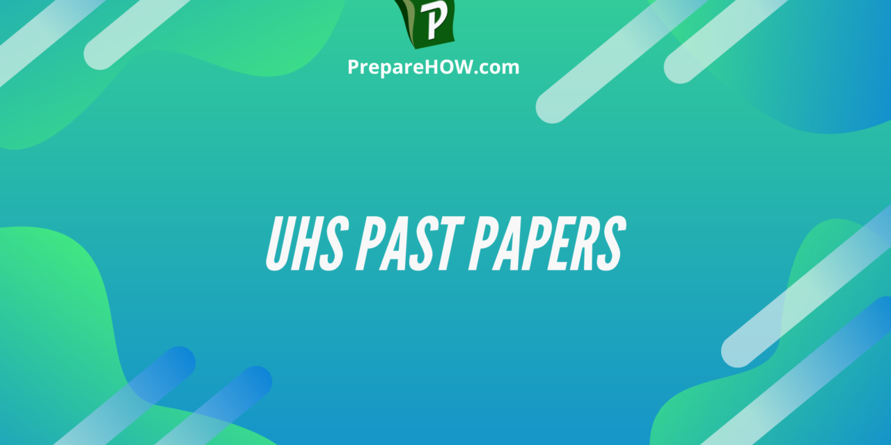 UHS Past papers 2008-2017