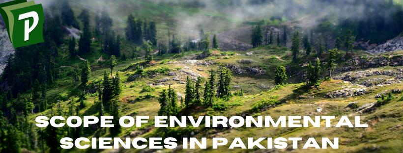 Scope of Environmental Sciences in Pakistan