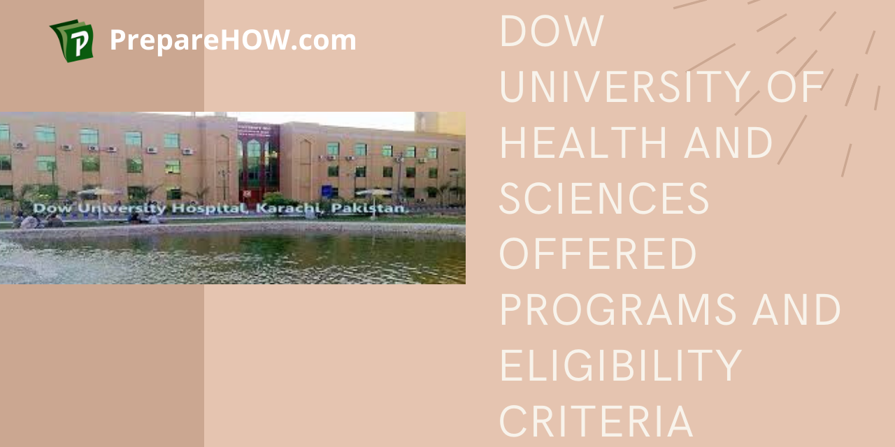 Dow University of Health and Sciences Offered Programs and Eligibility Criteria