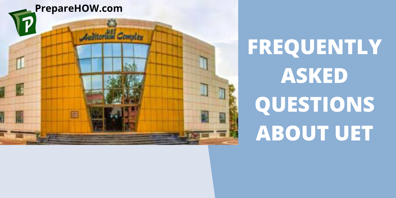 Frequently Asked Questions About UET university