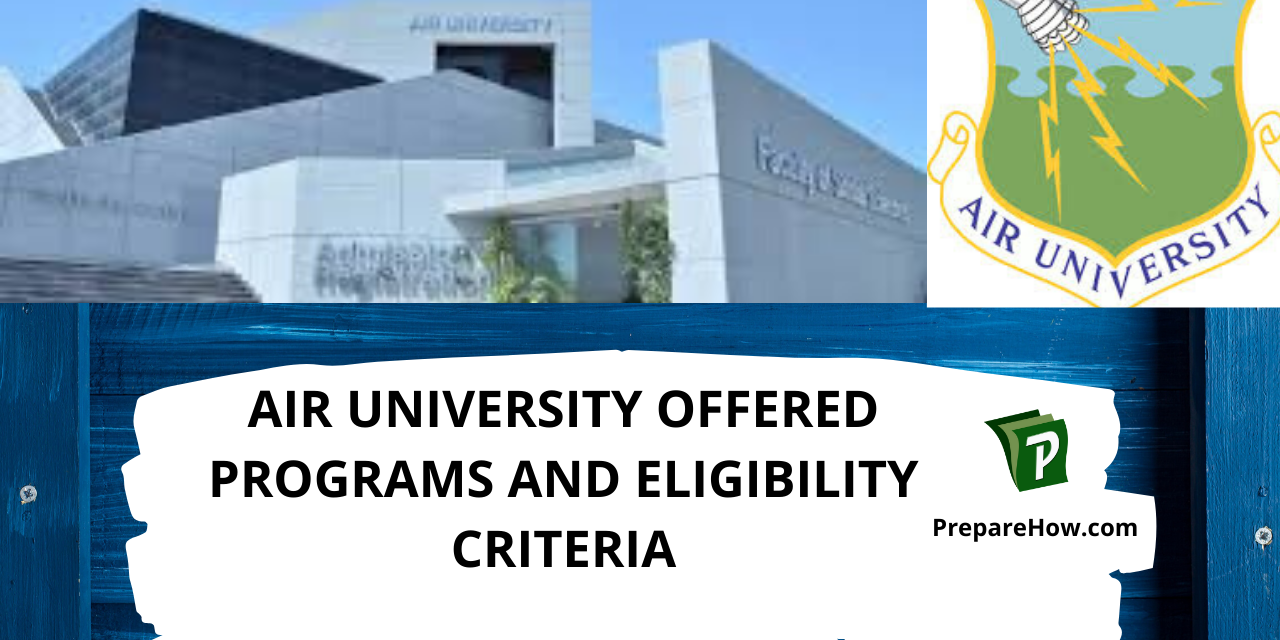 Air University Offered Programs and Eligibility Criteria: