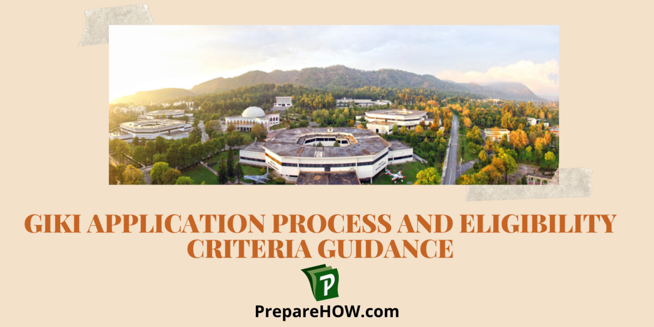 Giki Application process and eligibility criteria guidance