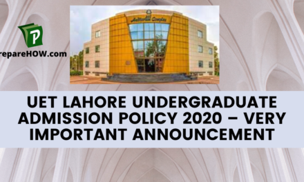 UET Lahore Undergraduate Admission Policy 2020 – Very Important Announcement