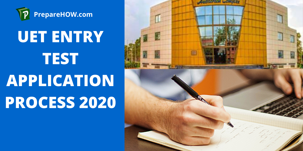 UET Entry Test Application Process 2020