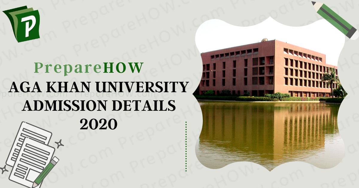 AGA KHAN University Admission Details 2020