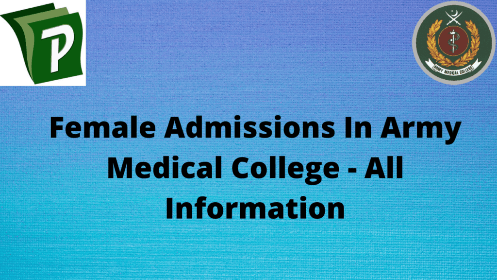 Female Admissions In Army Medical College All Information | Army Medical College Female Admissions - All Important Information 2020 | PrepareHOW