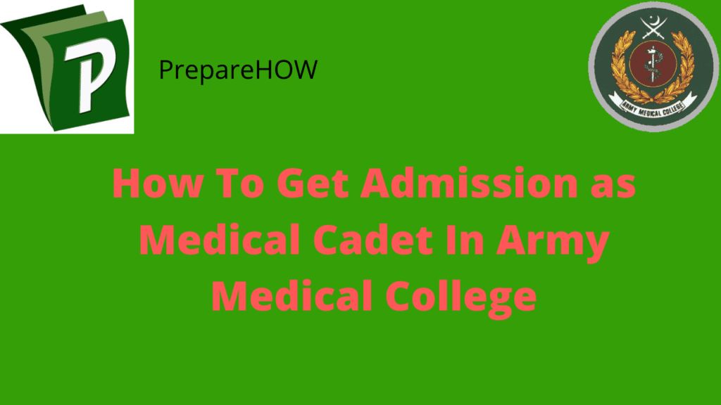 How To Get Admission as Medical Cadet In Army Medical College | Army Medical College - Medical Cadet Important Information 2020 | PrepareHOW