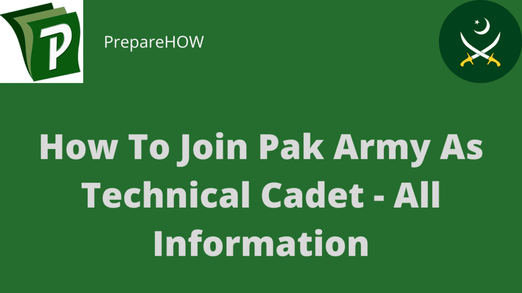 How To Join Pak Army As Technical Cadet All Information | How To Join Pak Army Technical Cadet Course - All Important Information 2020 | PrepareHOW