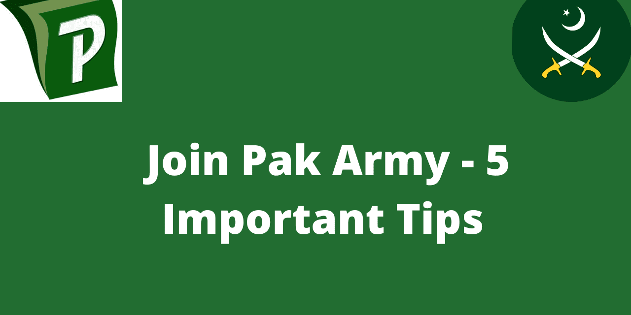 Join Pak Army – 5 Important Things You Need To Know
