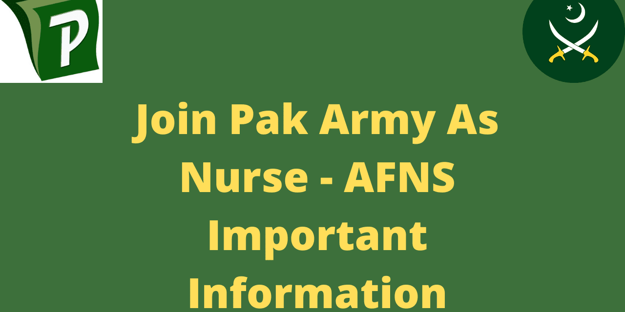 How To Join Pak Army As Nurse – AFNS Nursing Important Information 2020