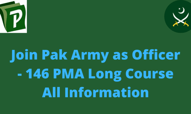 How To Join Pak Army As Officer – 146 PMA Long Course Important Information