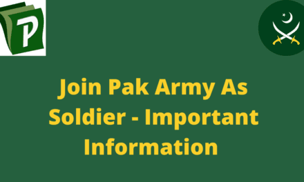 Join Pak Army As Soldier – Important Information 2020